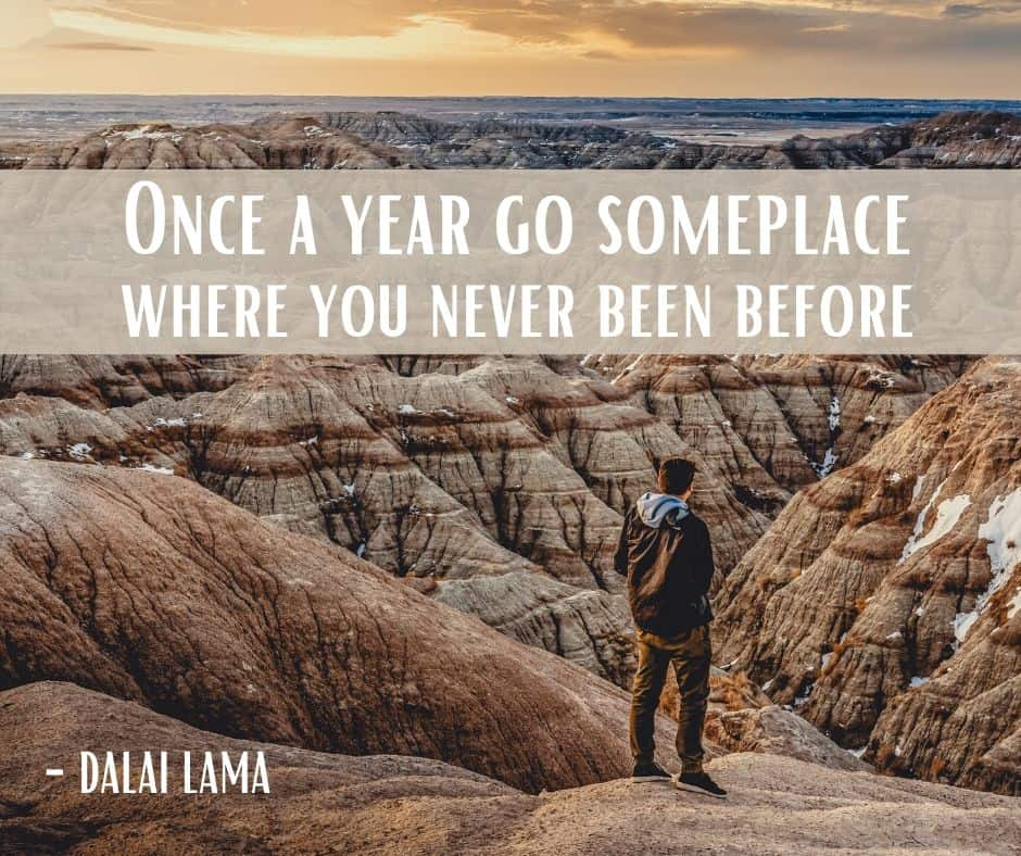 Once a year go someplace where you never been before - Travel Quotes - FB