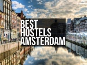 Best Hostels Amsterdam