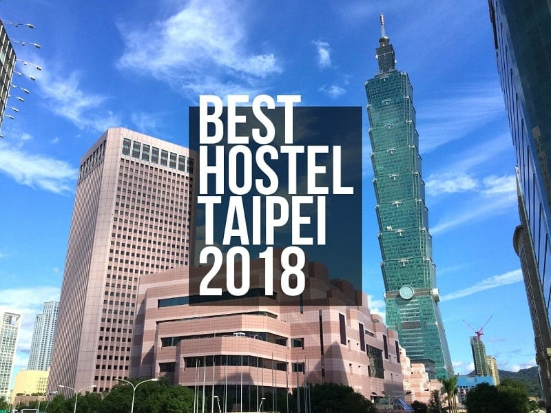 10 Best Hostels In Taipei For Backpackers 2018 Updated