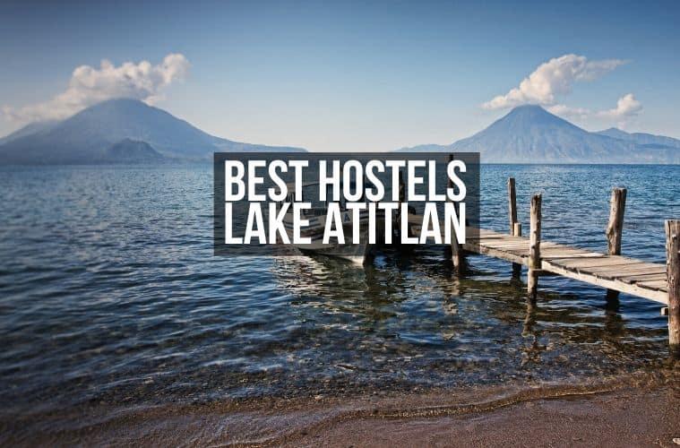 Best Hostels in Lake Attitlan