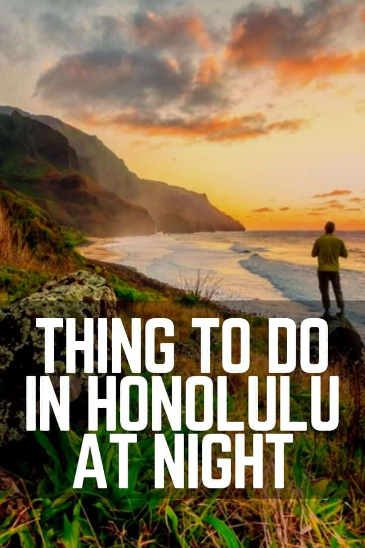 12 Best Things To Do In Honolulu At Night 2019 Updated