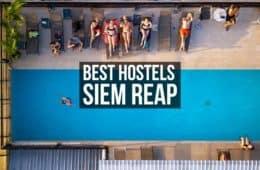 Best Hostels in Siem Reap, Cambodia