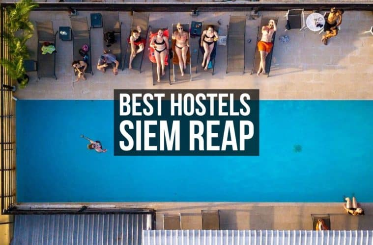 Best Hostels in Siem Reap, Cambodia