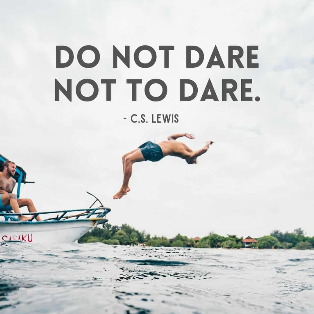 Do not dare not to dare. - Wanderlust Quotes - Instagram Post