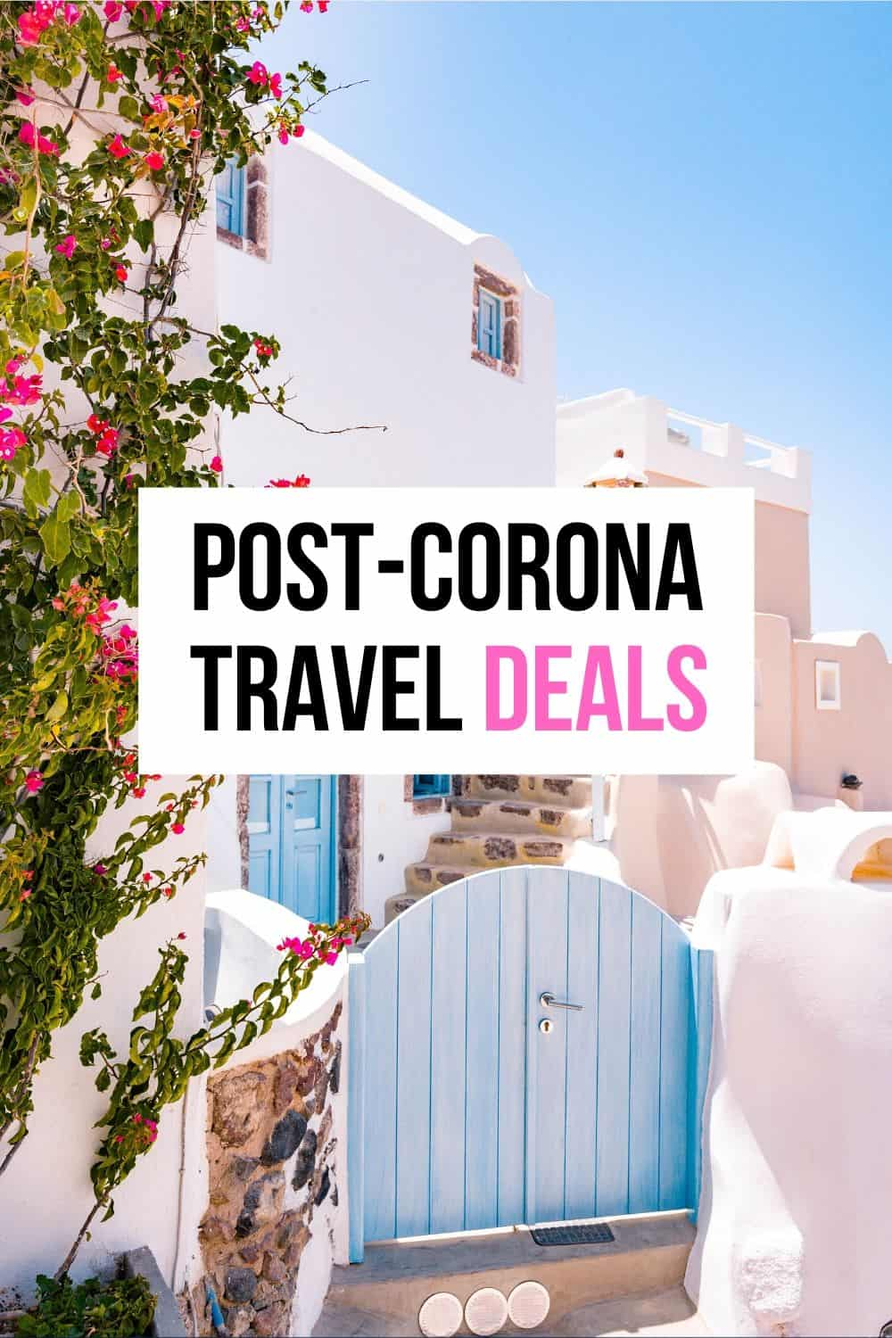 POST-CORONA TRAVEL DEALS and Discounts