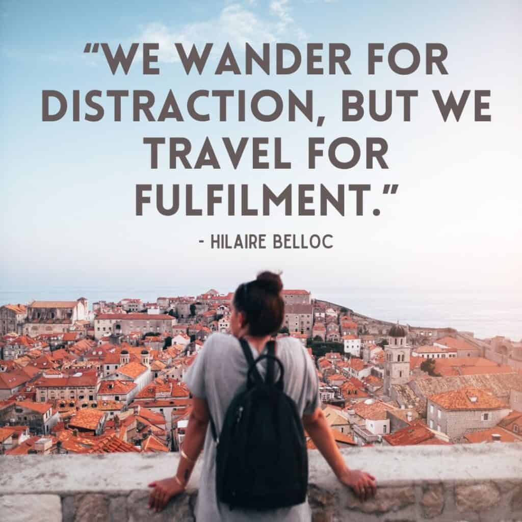 We wander for distraction, but we travel for fulfilment. - Travel Quotes - Instagram