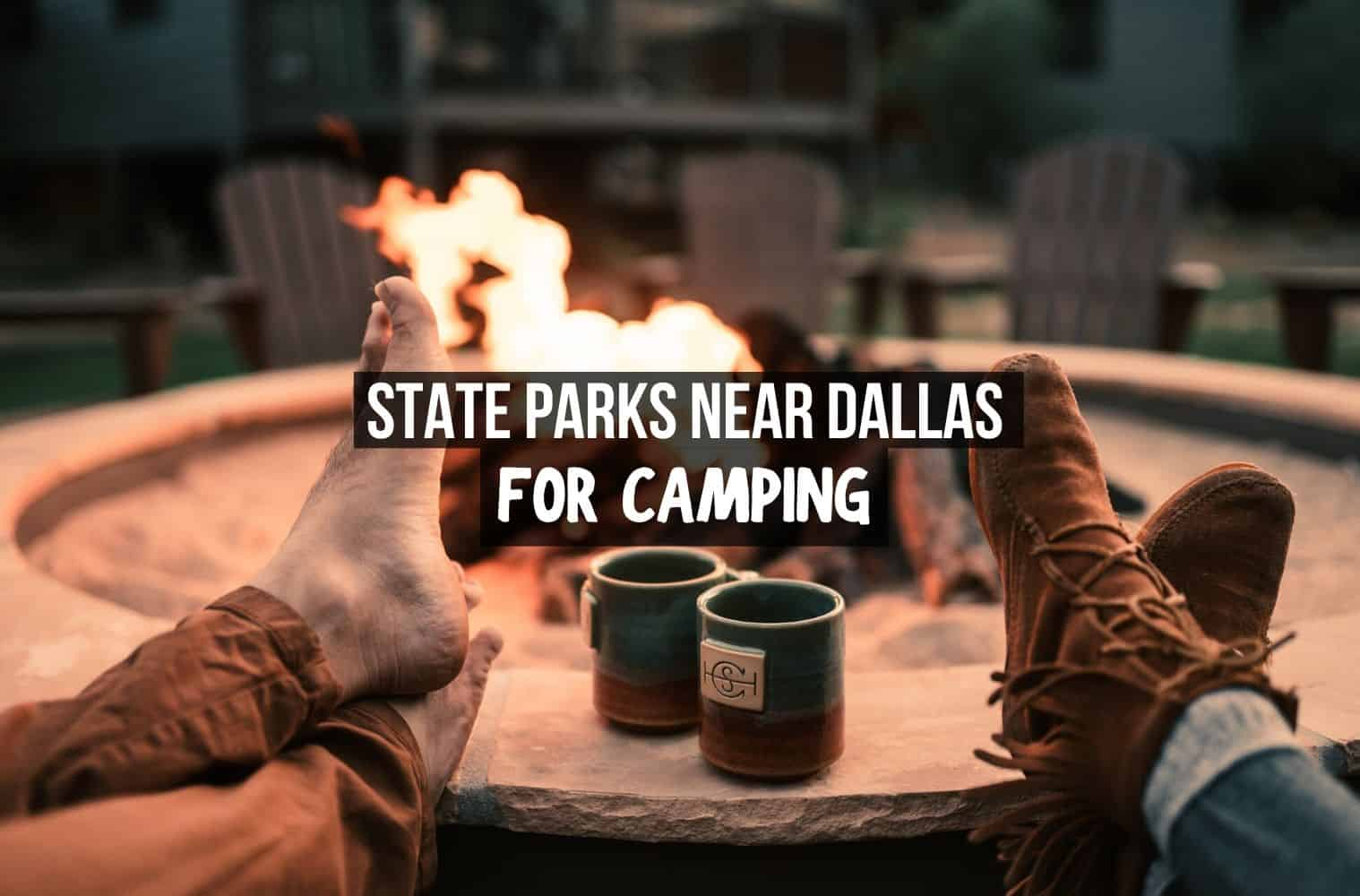 best state parks for camping near dallas