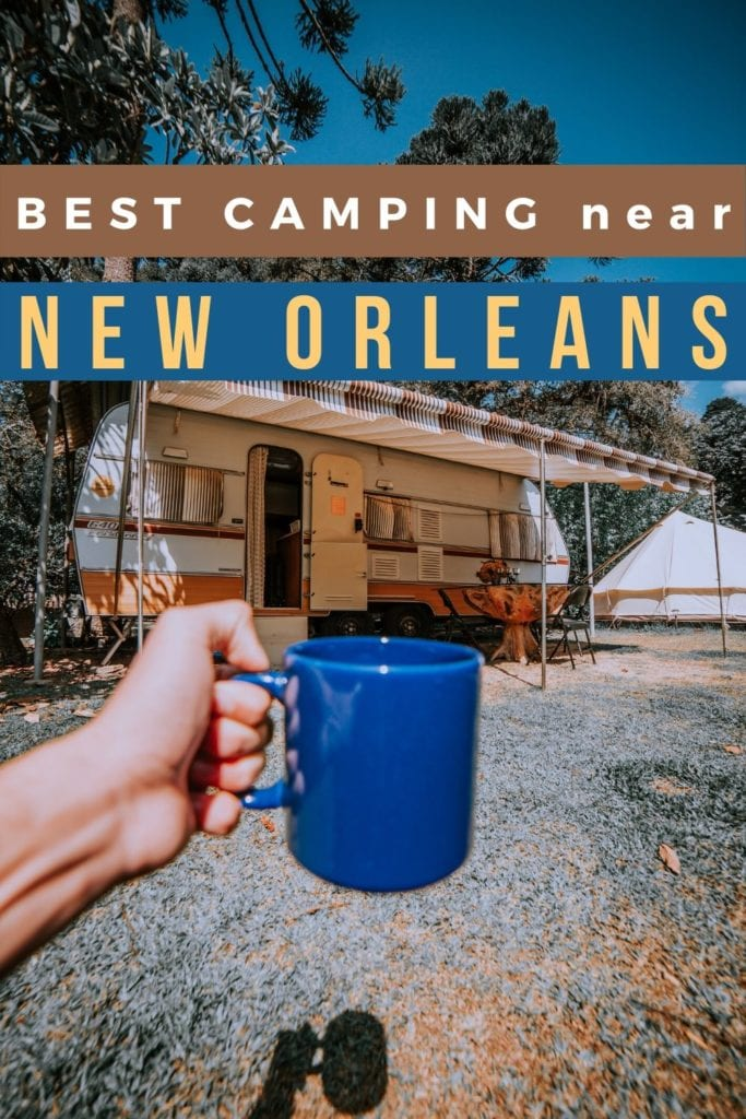 Best Camping Spots near New Orleans, Louisiana.