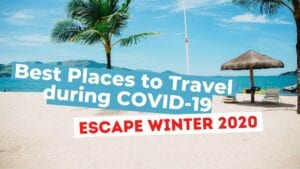 Best Places to Travel during COVID
