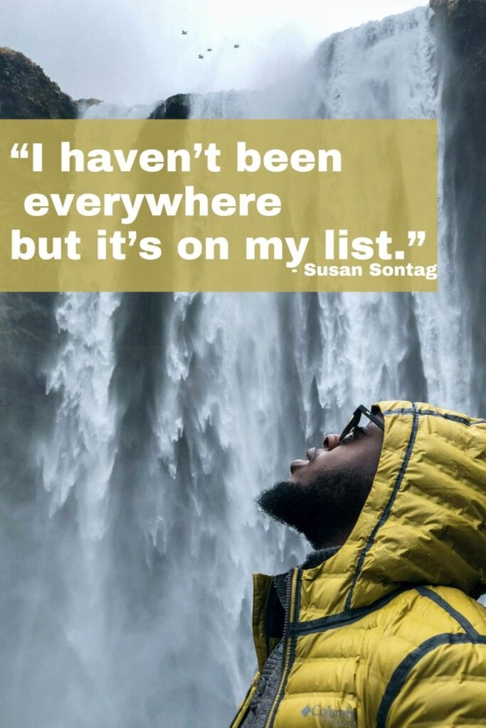 Travel Quote for Pinterest - I haven't been everywhere but it's on my list.